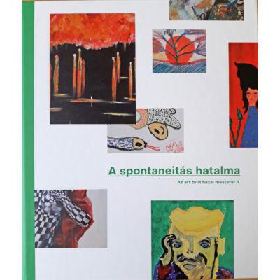A spontaneitás hatalma - Az art brut hazai mesterei 2